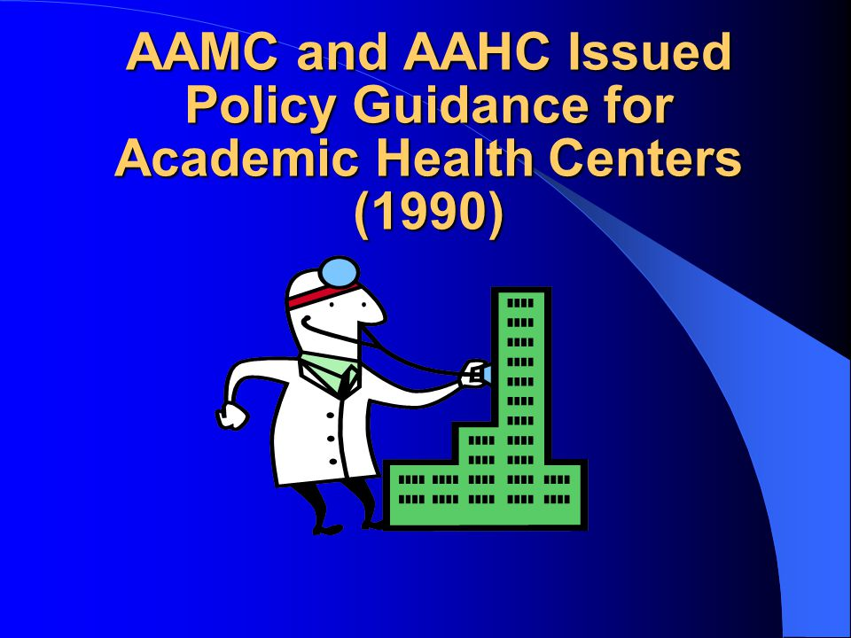 AAMC and AAHC Issued Policy Guidance for Academic Health Centers (1990)