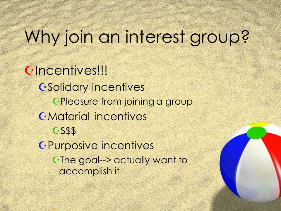 Why join an interest group. ZIncentives!!.