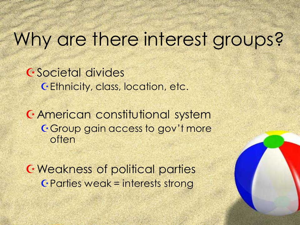 Activities of Interest groups ZWhat is the best way to influence people in government.