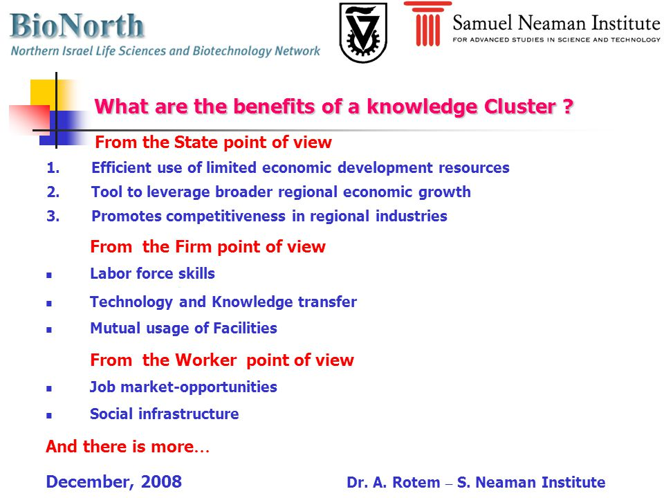 BioNorth knowledge Cluster - Main Goal and objectives: To enhance interactions and hence research and industrial productivity in the area of Biotechnology, Life Sciences and Biomedical Technology in Northern Israel.