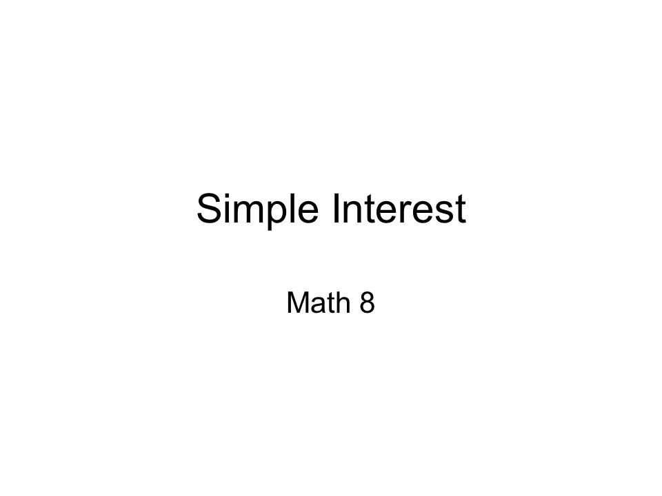Simple Interest Math 8