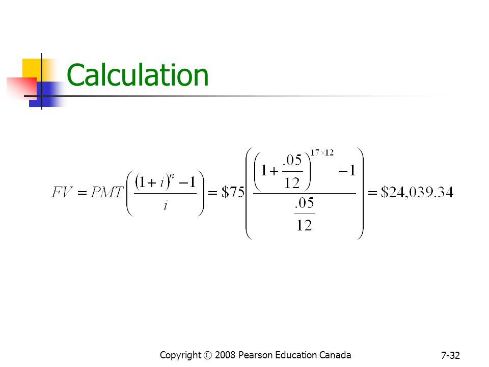 Copyright © 2008 Pearson Education Canada 7-32 Calculation