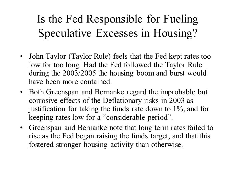 Is the Fed Responsible for Fueling Speculative Excesses in Housing.