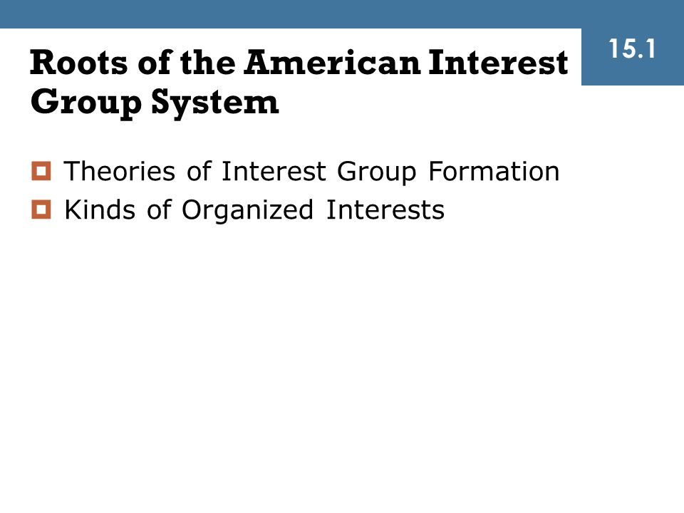 Toward reform: Regulating Interest Groups and Lobbyists 15.5  Regulating Congressional Lobbyists  Regulating Executive Branch Lobbyists  Regulating Judicial Branch Lobbyists