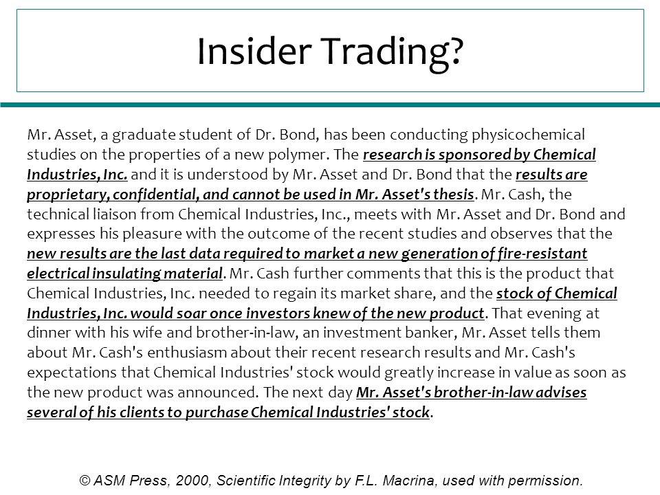 Insider Trading. Mr. Asset, a graduate student of Dr.