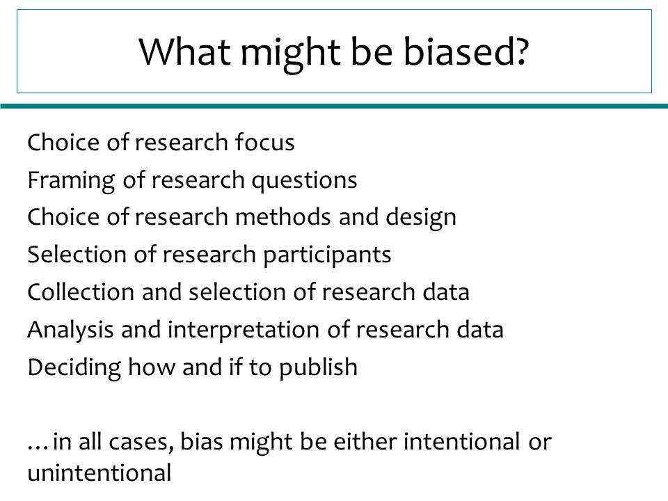 What might be biased.