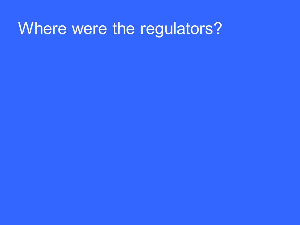 Where were the regulators