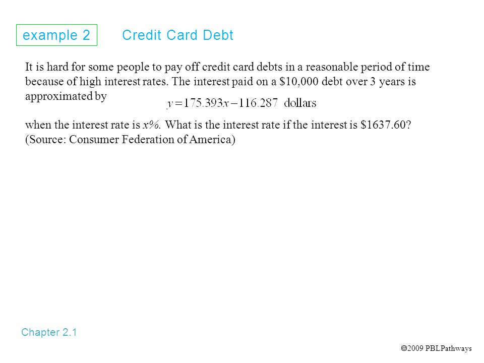 It is hard for some people to pay off credit card debts in a reasonable period of time because of high interest rates.