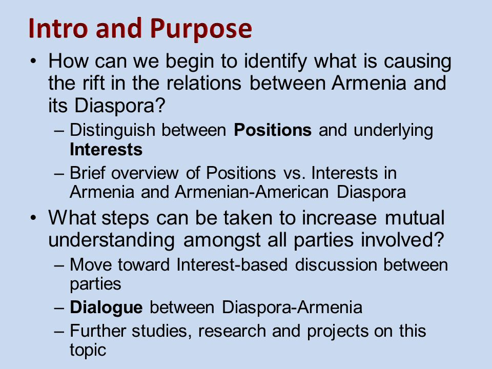 How can we begin to identify what is causing the rift in the relations between Armenia and its Diaspora? –Distinguish between Positions and underlying