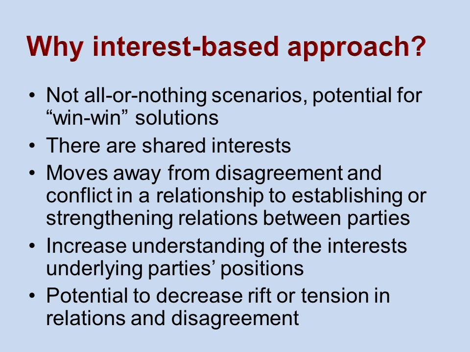 """Not all-or-nothing scenarios, potential for """"win-win"""" solutions There are shared interests Moves away from disagreement and conflict in a relationship"""