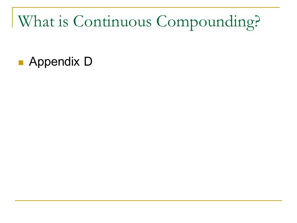 What is Continuous Compounding? Appendix D
