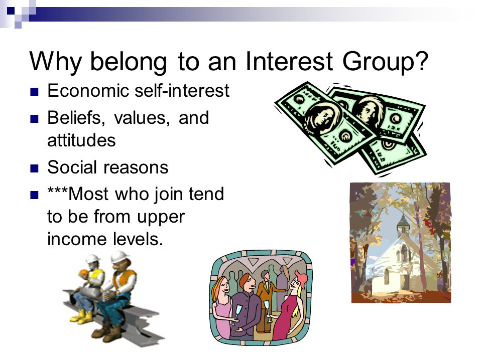 Why belong to an Interest Group.
