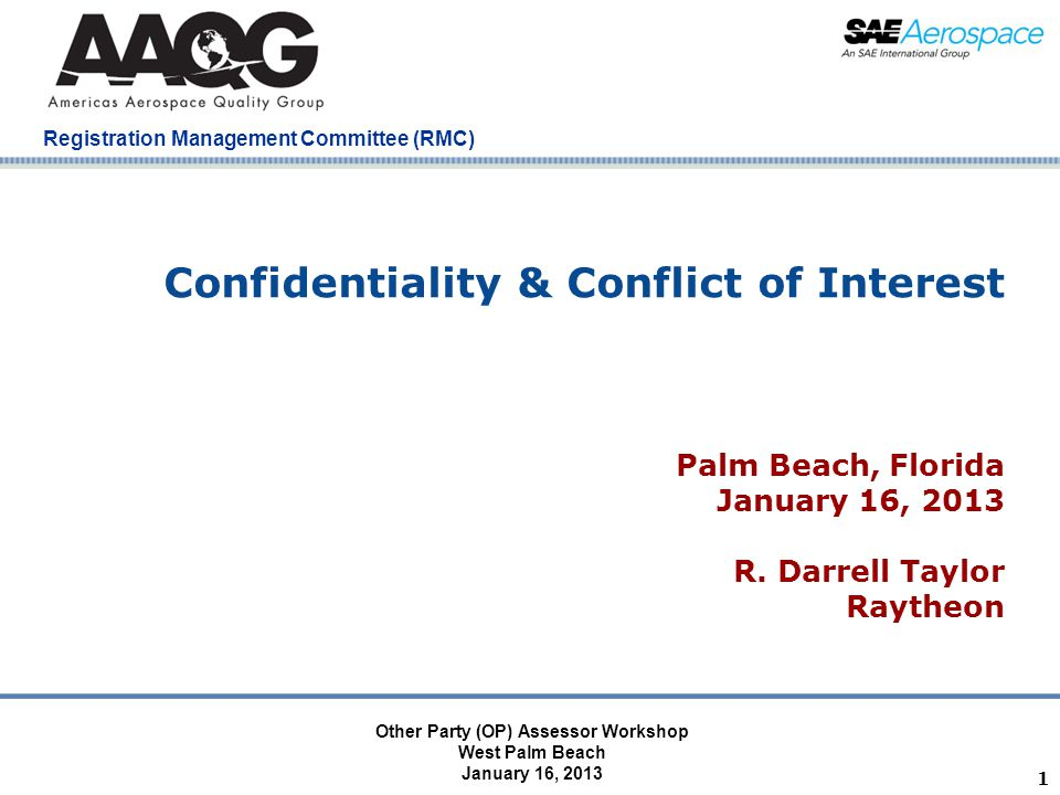 Palm Beach, Florida January 16, 2014 Registration Management Committee (RMC) Introduction Due to the recent incorporation of the IAQG, the following set of slides have been required to be presented at the beginning of all IAQG, AAQG and RMC meetings.