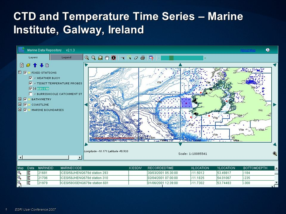 ESRI User Conference 2007 8 CTD and Temperature Time Series – Marine Institute, Galway, Ireland
