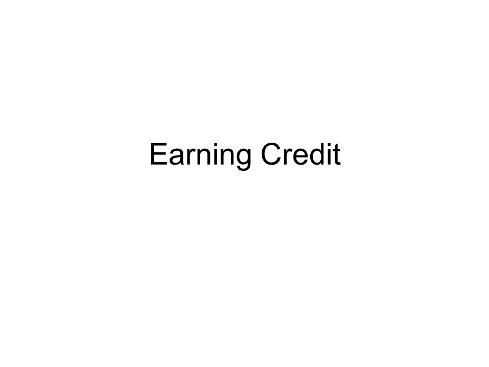 Earning Credit