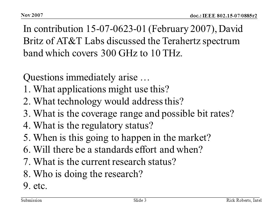doc.: IEEE 802.15-07/0885r2 Submission Nov 2007 Rick Roberts, IntelSlide 3 In contribution 15-07-0623-01 (February 2007), David Britz of AT&T Labs dis