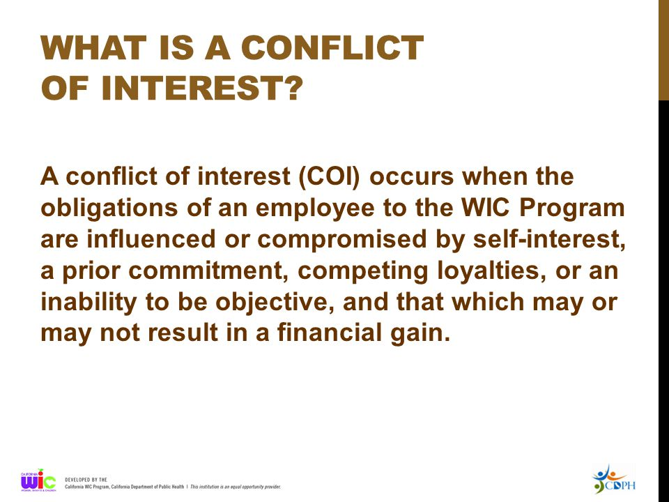 CONFLICT OF INTEREST IS…  An alternate or proxy acting on behalf of more than one WIC family.