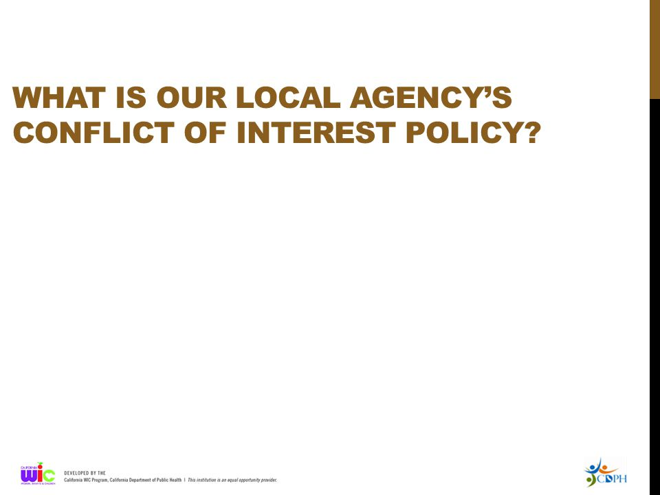 WHAT IS OUR LOCAL AGENCY'S CONFLICT OF INTEREST POLICY