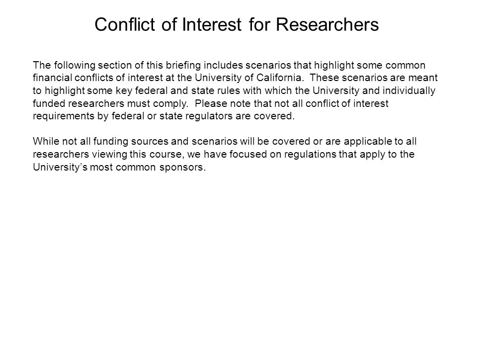 Conflict of Interest for Researchers The following section of this briefing includes scenarios that highlight some common financial conflicts of inter