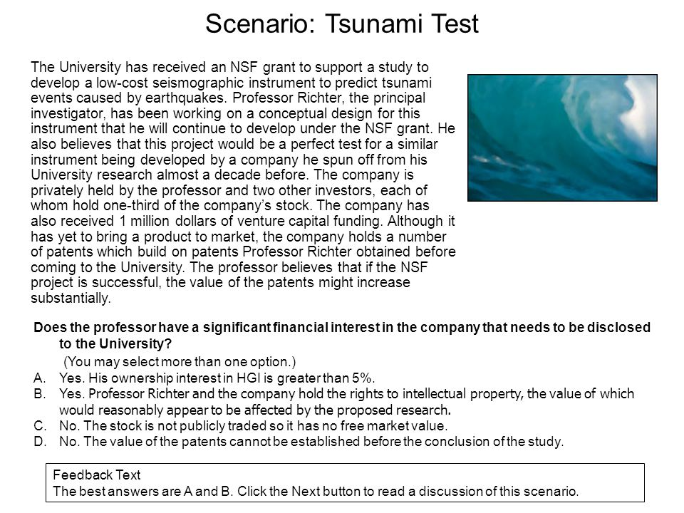 Scenario: Tsunami Test The University has received an NSF grant to support a study to develop a low-cost seismographic instrument to predict tsunami e