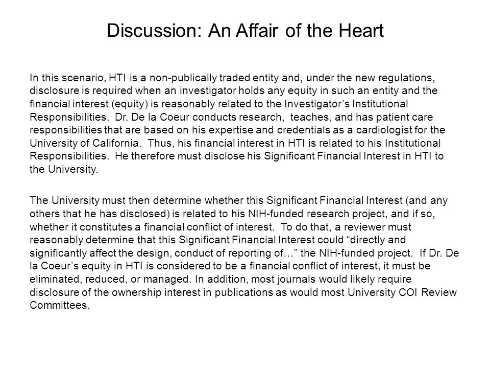 Discussion: An Affair of the Heart In this scenario, HTI is a non-publically traded entity and, under the new regulations, disclosure is required when