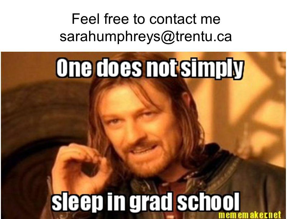 Feel free to contact me sarahumphreys@trentu.ca