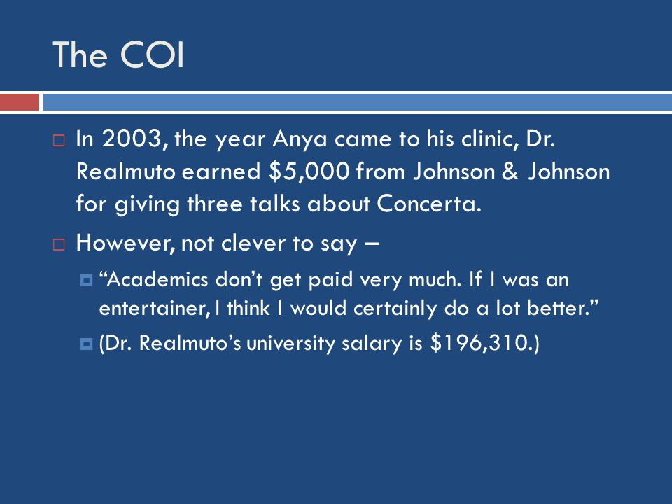 The COI  In 2003, the year Anya came to his clinic, Dr.