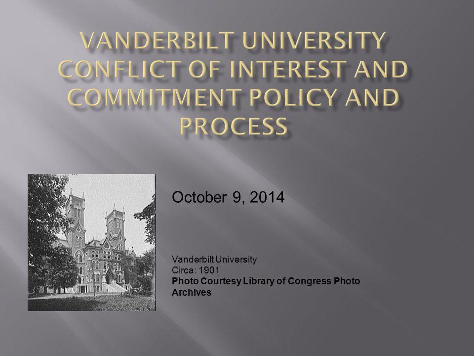 October 9, 2014 Vanderbilt University Circa: 1901 Photo Courtesy Library of Congress Photo Archives