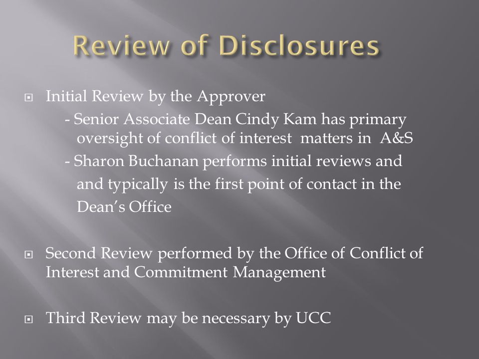  Initial Review by the Approver - Senior Associate Dean Cindy Kam has primary oversight of conflict of interest matters in A&S - Sharon Buchanan perf