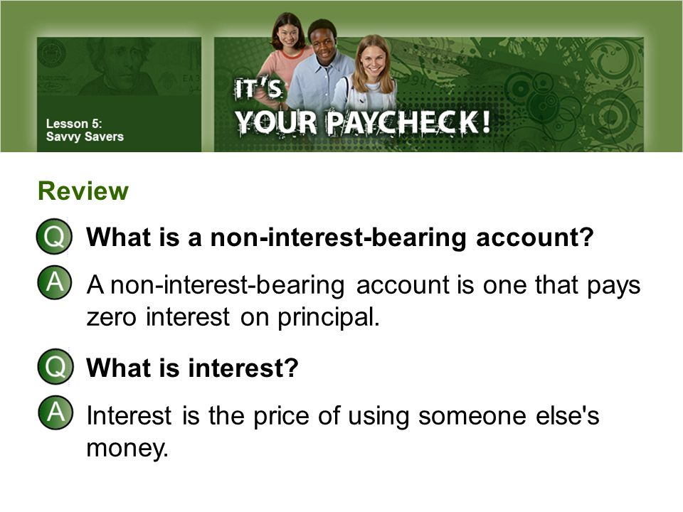 What is a non-interest-bearing account.