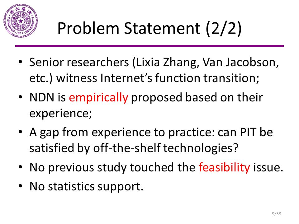 Problem Statement (2/2) Senior researchers (Lixia Zhang, Van Jacobson, etc.) witness Internet's function transition; NDN is empirically proposed based