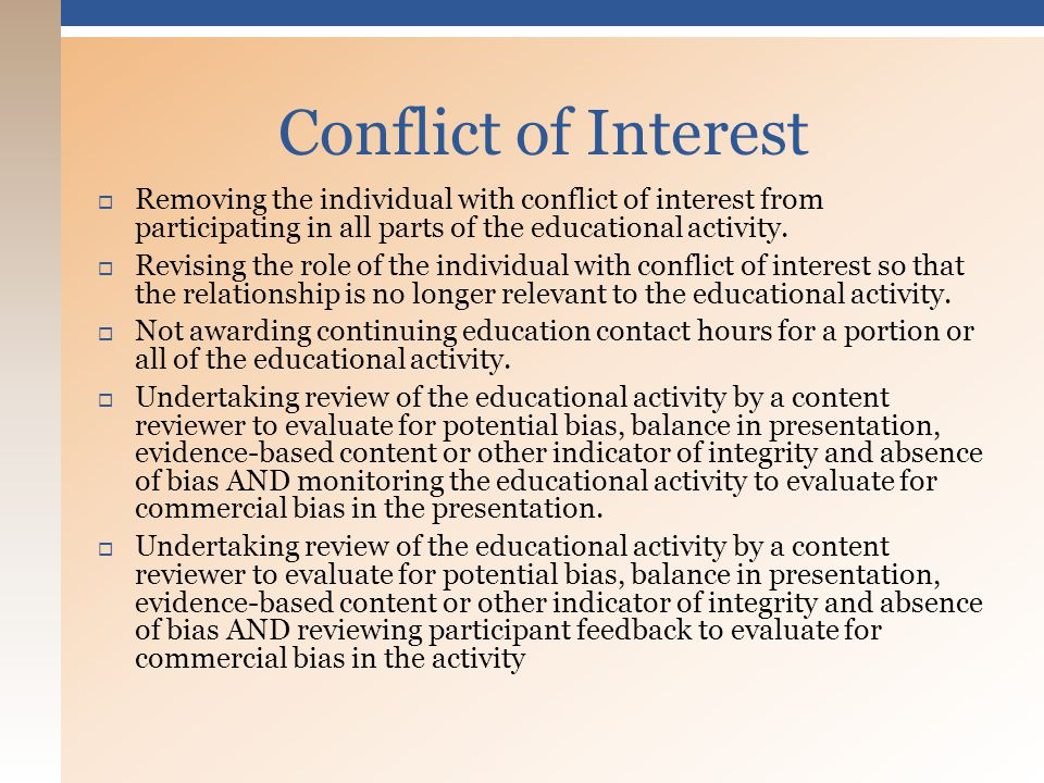  Removing the individual with conflict of interest from participating in all parts of the educational activity.