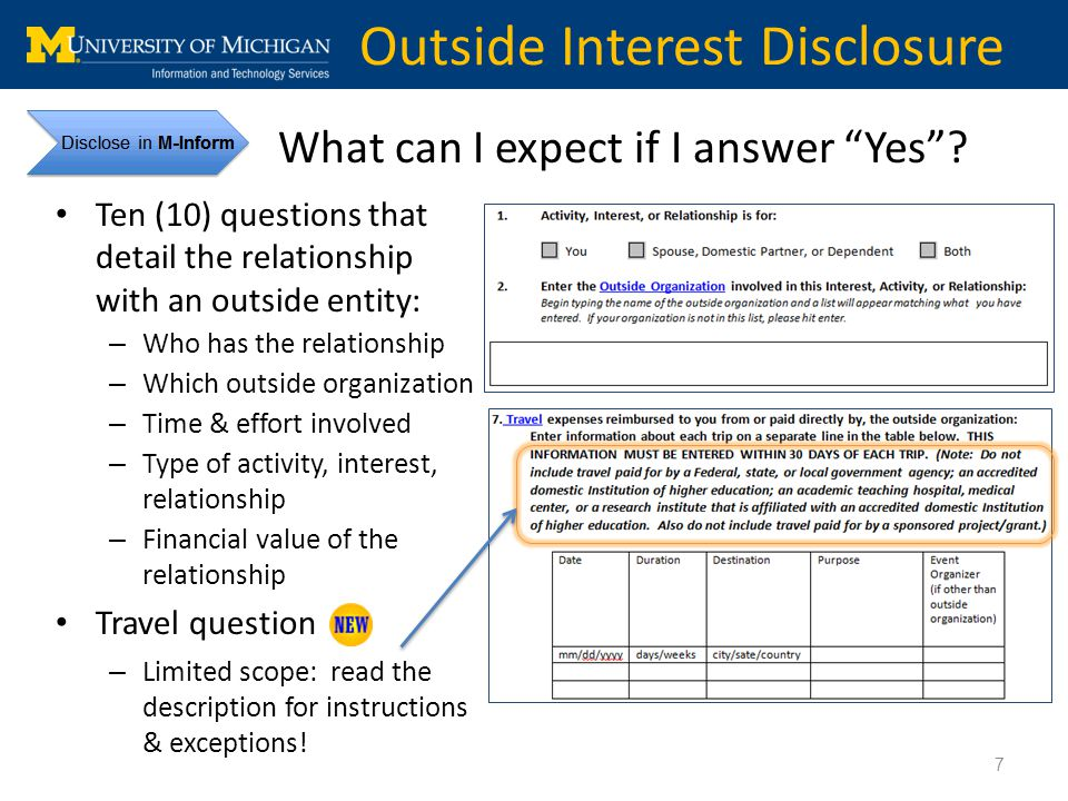 8 Outside Interest Disclosure Points to remember Begin disclosing in M-Inform on July 1, 2012 Add a new disclosure for each outside entity with which you have a relationship The PHS regulation applies to new awards after 08/24/12 Have a pending PHS proposal.