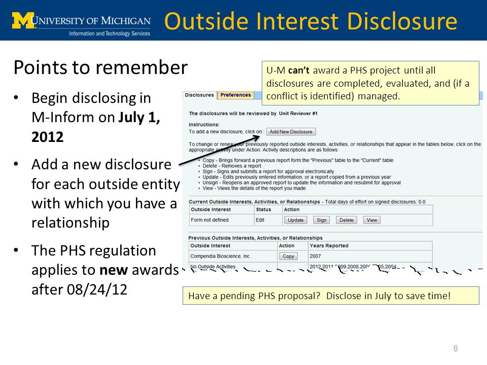 8 Outside Interest Disclosure Points to remember Begin disclosing in M-Inform on July 1, 2012 Add a new disclosure for each outside entity with which