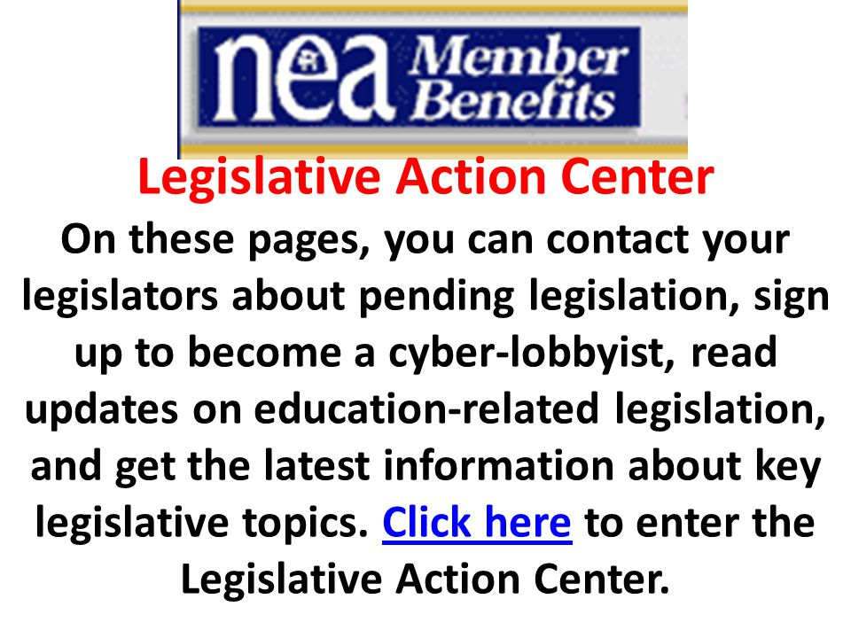 Legislative Action Center On these pages, you can contact your legislators about pending legislation, sign up to become a cyber-lobbyist, read updates