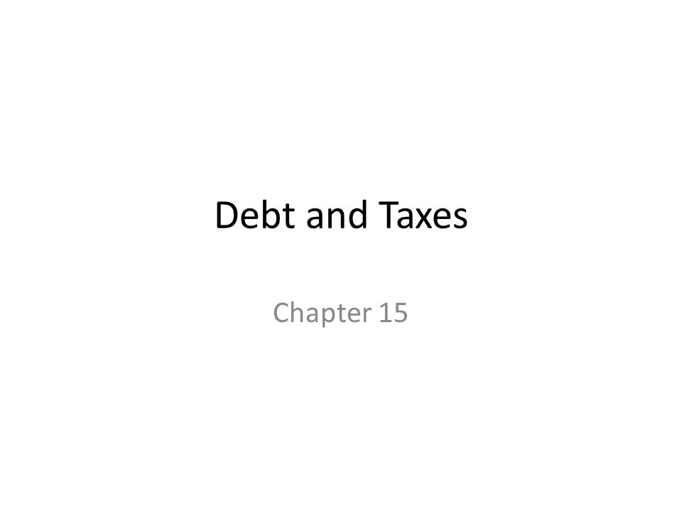 Debt and Taxes Chapter 15