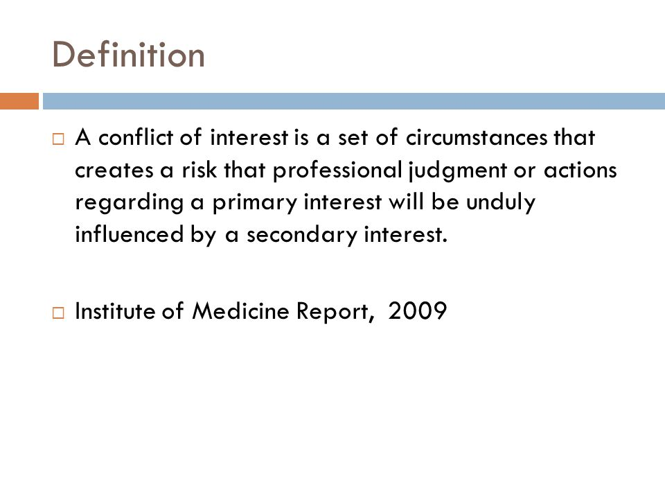 IOM Recommendation (cont) Exceptions to the policy should be made public and should be permitted only if the conflict of interest committee (a) determines that an individual's participation is essential for the conduct of the research and (b) establishes an effective mechanism for managing the conflict and protecting the integrity of the research.