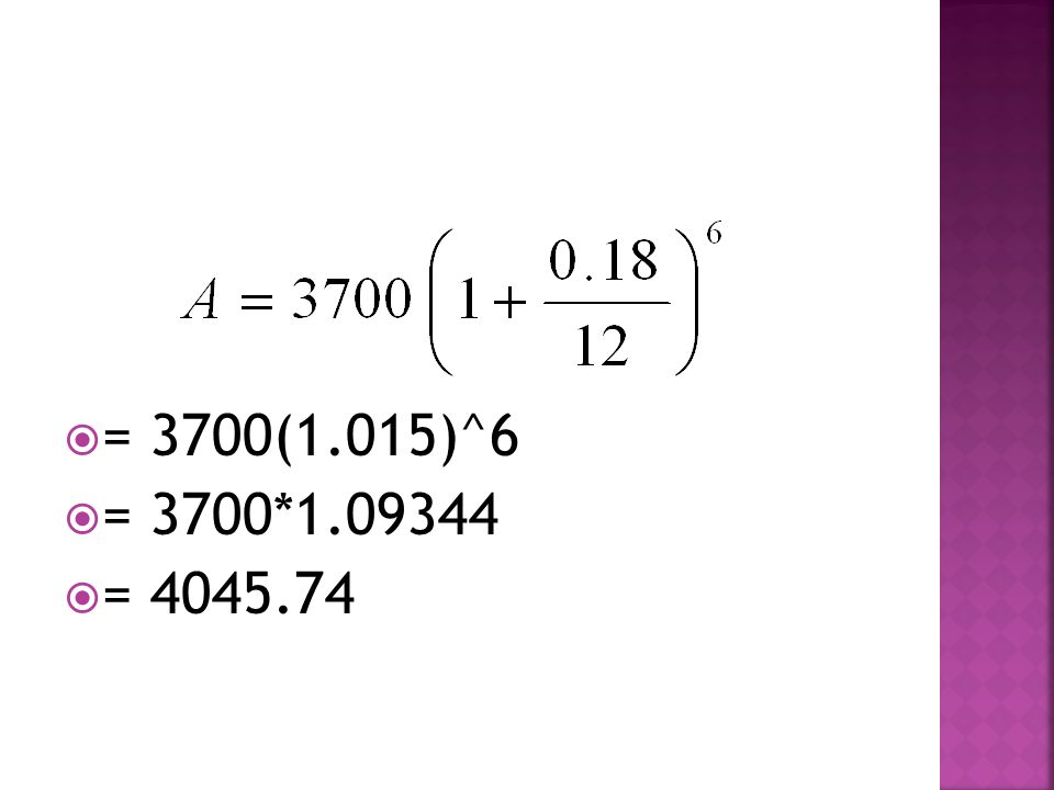  = 3700(1.015)^6  = 3700*1.09344  = 4045.74