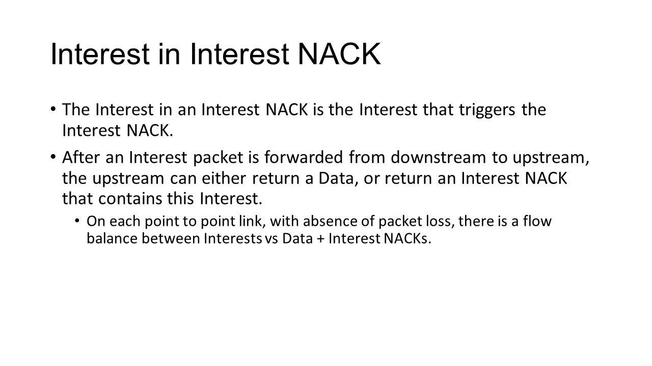 Interest in Interest NACK The Interest in an Interest NACK is the Interest that triggers the Interest NACK.