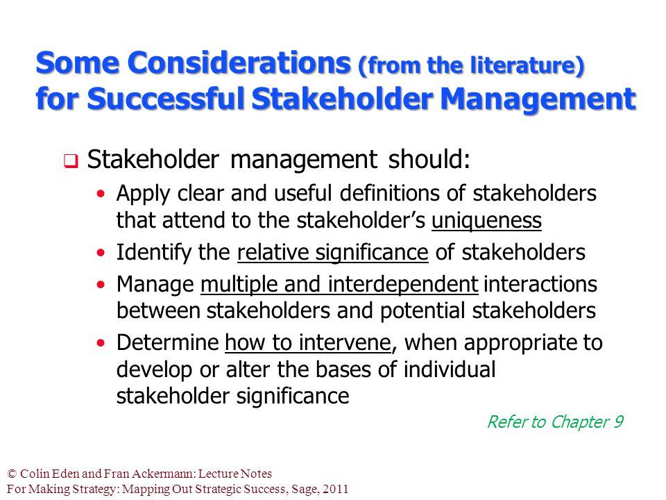 © Colin Eden and Fran Ackermann: Lecture Notes For Making Strategy: Mapping Out Strategic Success, Sage, 2011 Some Considerations (from the literature