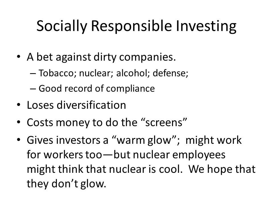 Socially Responsible Investing A bet against dirty companies.