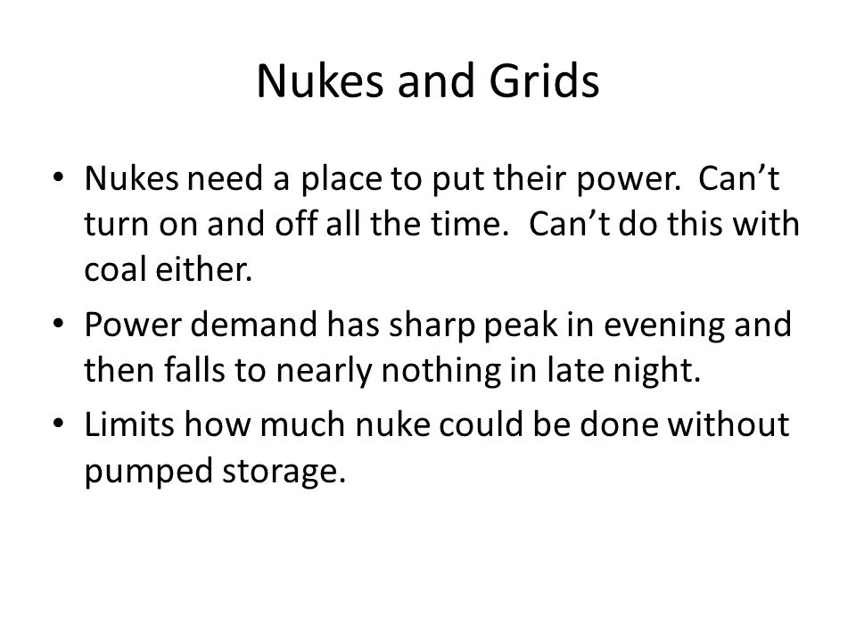 Nukes and Grids Nukes need a place to put their power.