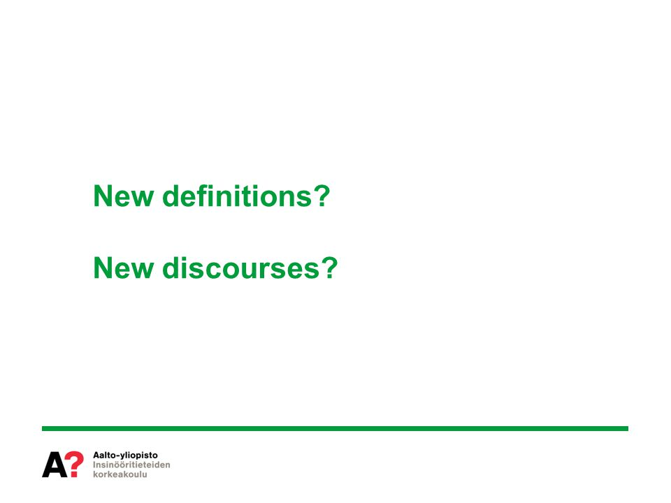 New definitions? New discourses?