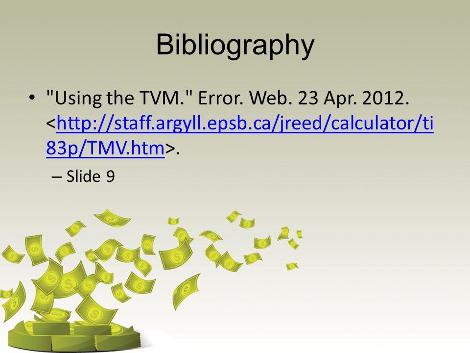 Bibliography Using the TVM. Error. Web. 23 Apr.