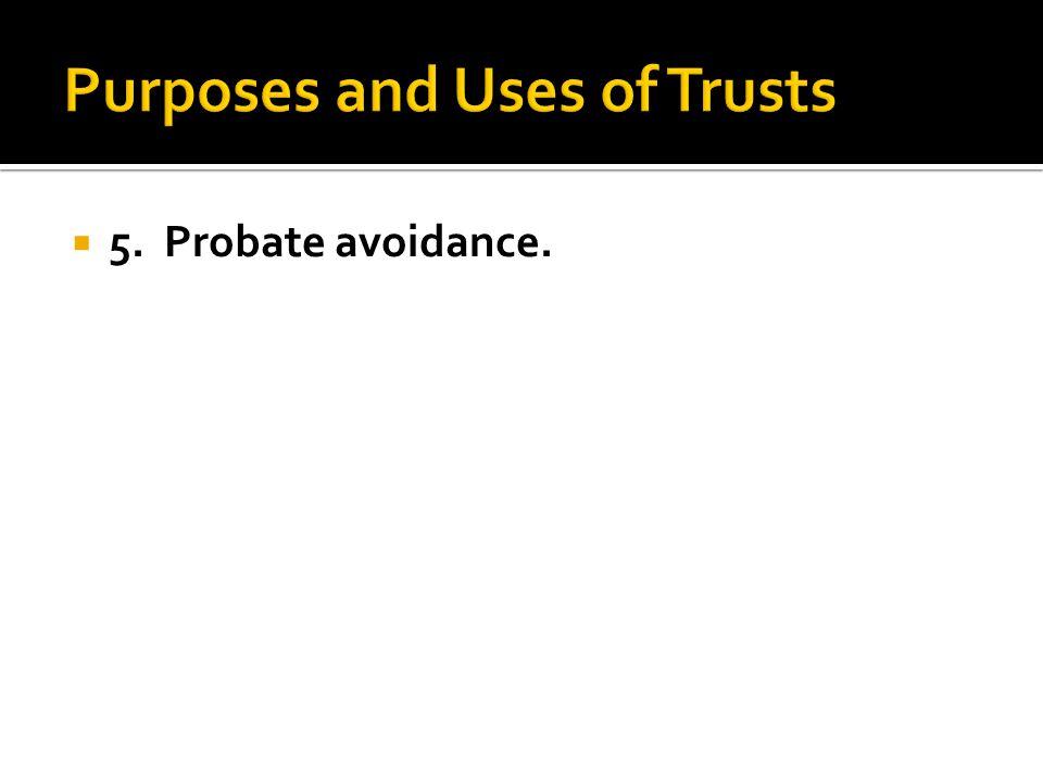  5. Probate avoidance.