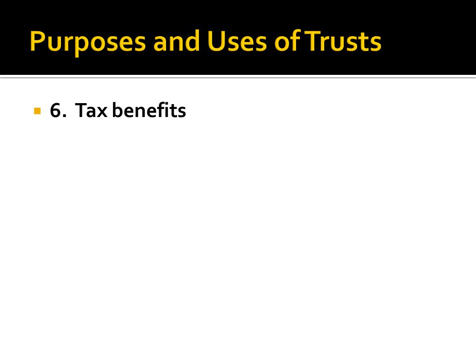  6. Tax benefits