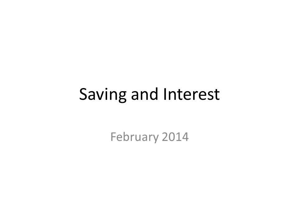 Saving and Interest February 2014