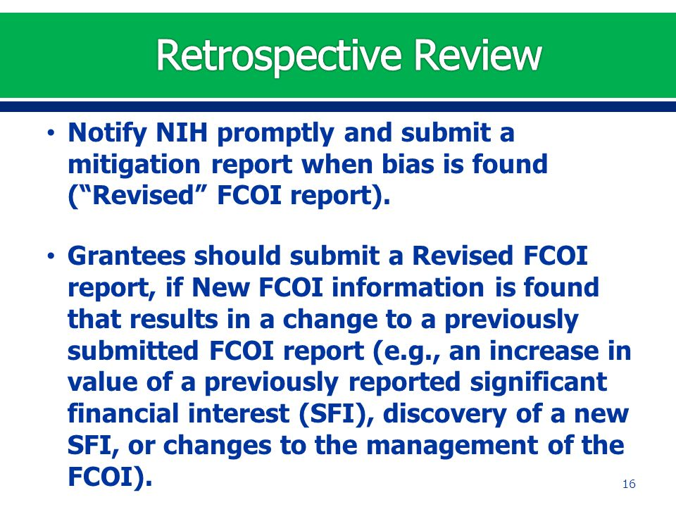Notify NIH promptly and submit a mitigation report when bias is found ( Revised FCOI report).