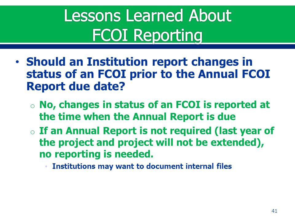 Should an Institution report changes in status of an FCOI prior to the Annual FCOI Report due date.