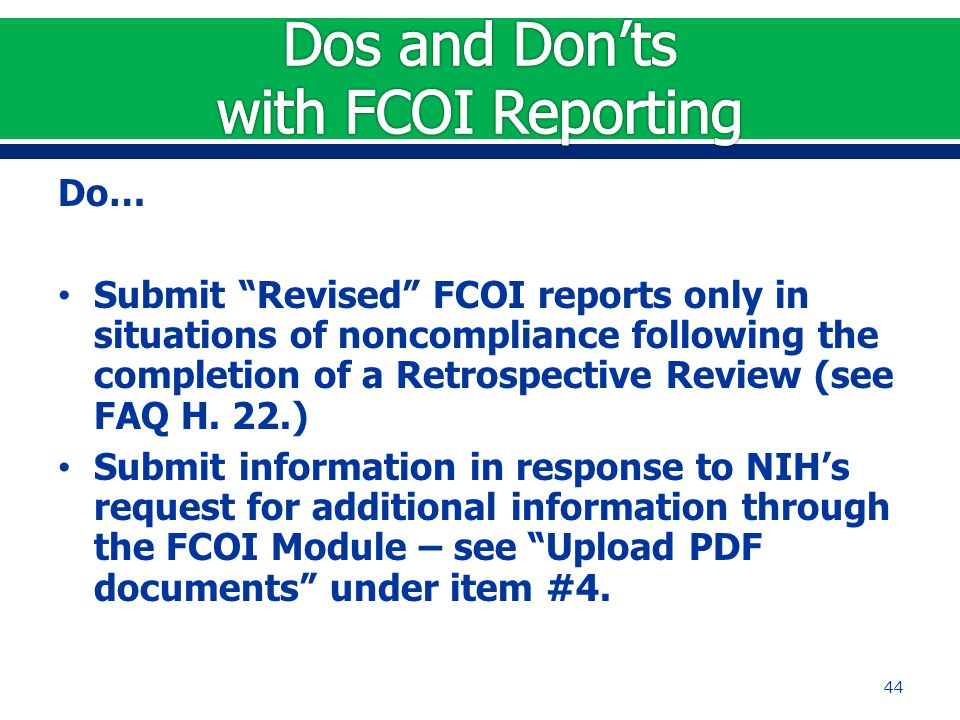 Do… Submit Revised FCOI reports only in situations of noncompliance following the completion of a Retrospective Review (see FAQ H.